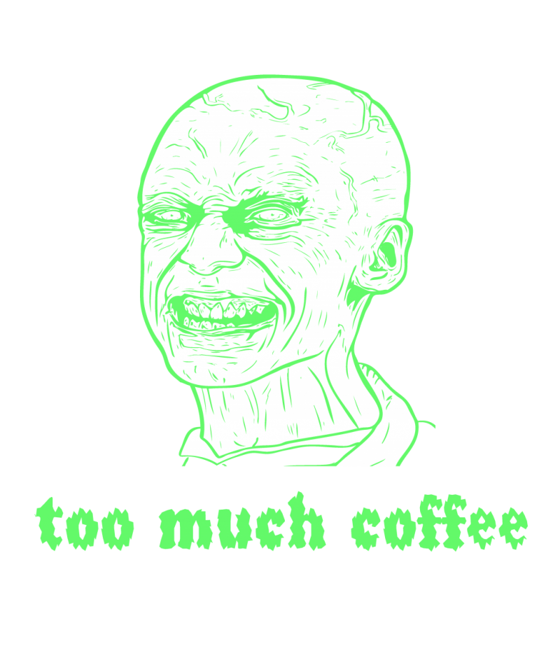 too much coffee zombie